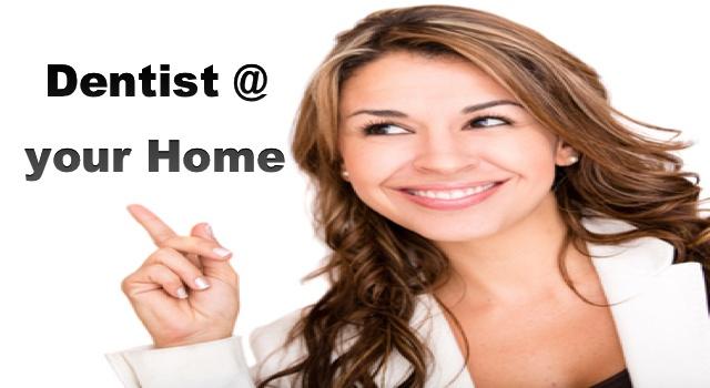 Dentist at your Home Ahmedabad Gujarat Mumbai Delhi India