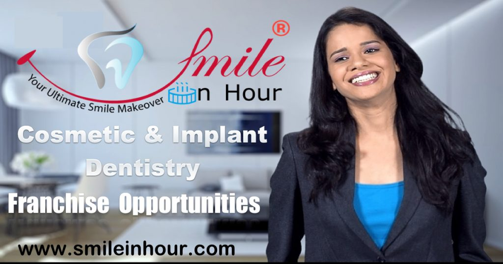 Franchise Smile in Hour® Cosmetic Laser Dental Implants Clinic Opportunities Ahmedabad, Delhi,Mumbai